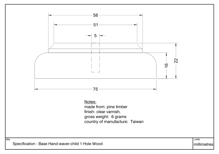 Detailed specification of Handwaver Child Base Wood 1 Hole